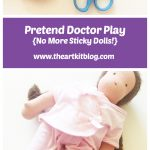 Pretend Doctor Play {No More Sticky Dolls!}