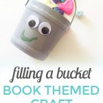 Have You Filled a Bucket Today? (Storytime + Craft Activity}