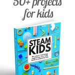STEAM Kids Book: A Year's Worth of Captivating Science, Technology, Engineering, Art, & Math Activities