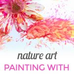 Painting with Flowers: Nature Art for Kids