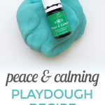Peace and Calming Essential Oil Playdough Recipe