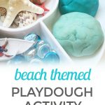 Beach Themed Playdough Activity {An Invitation to Play}