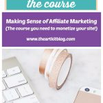 Making Sense of Affiliate Marketing {The course you need to monetize your site!}