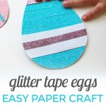 Glitter Tape Eggs {Easy Paper Craft!}