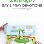 Say & Pray Devotions Book: First Words, Stories, & Prayers for Little Ones