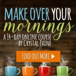 Make Over Your Mornings - a 14 Day Online Course By Crystal Paine