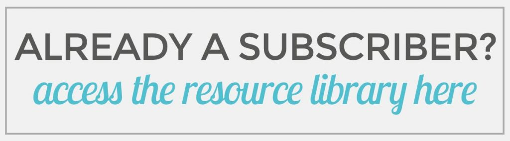 already a subscriber resource library free printables