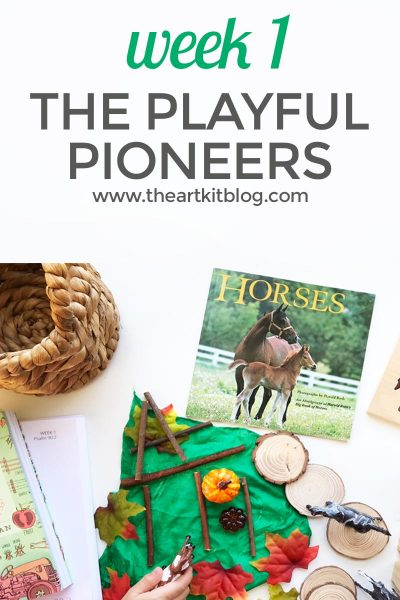 Week 1 – The Playful Pioneers Curriculum from The Peaceful Press